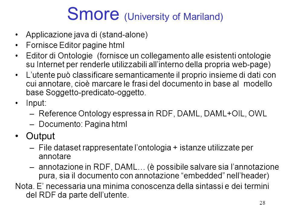 28 Smore (University of Mariland) Applicazione java di (stand-alone) Fornisce Editor pagine html Editor di Ontologie (fornisce un collegamento alle es