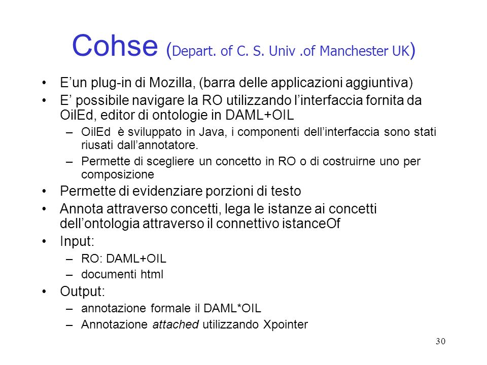 30 Cohse ( Depart. of C. S. Univ.of Manchester UK ) Eun plug-in di Mozilla, (barra delle applicazioni aggiuntiva) E possibile navigare la RO utilizzan