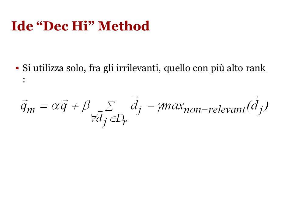 Ide Dec Hi Method Si utilizza solo, fra gli irrilevanti, quello con più alto rank :