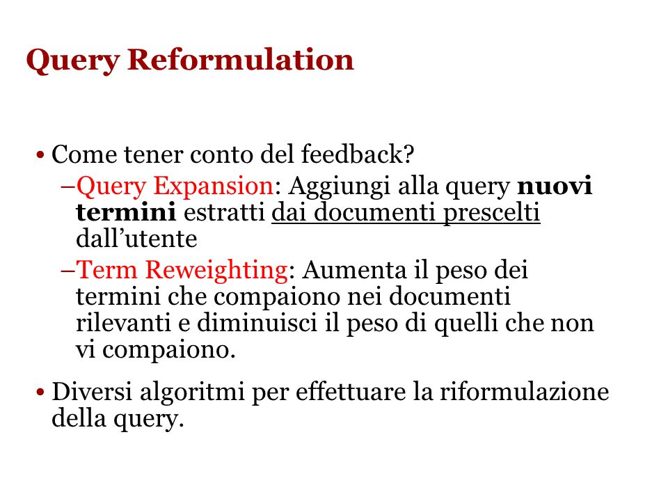 Query Reformulation Come tener conto del feedback.