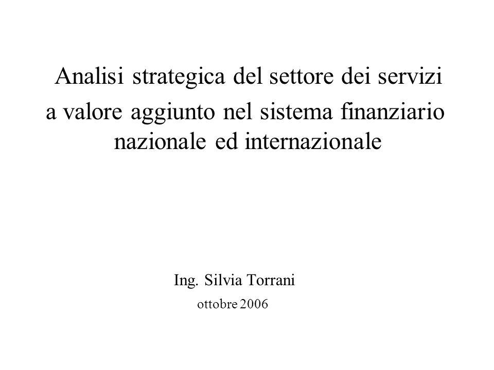 Analisi strategica del settore dei servizi a valore aggiunto nel sistema finanziario nazionale ed internazionale Ing.