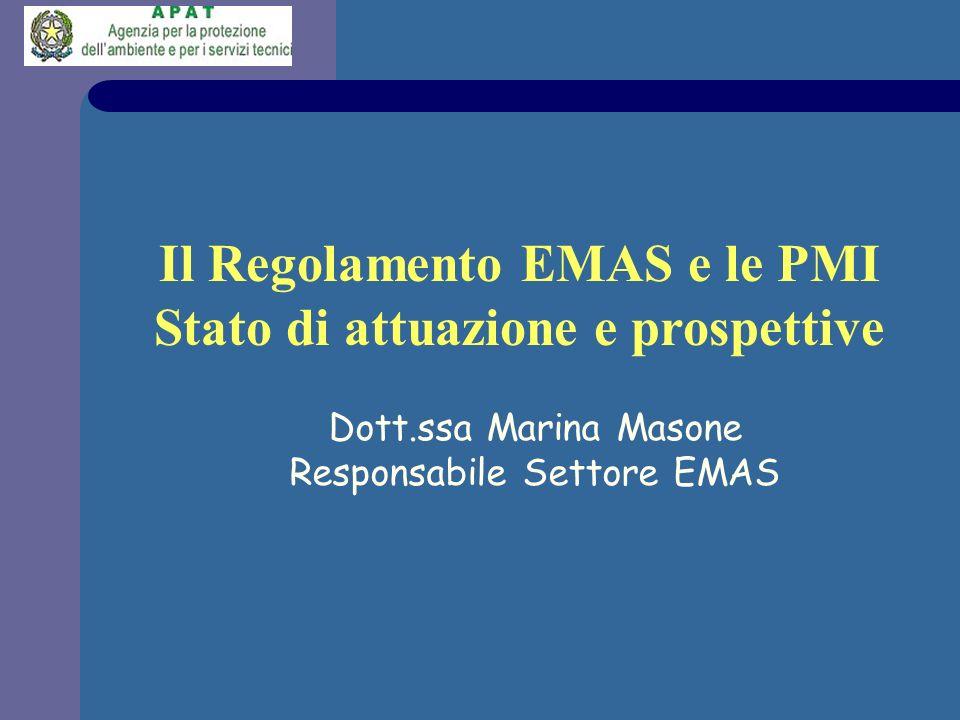 Dott.ssa Marina Masone Responsabile Settore EMAS Il Regolamento EMAS e le PMI Stato di attuazione e prospettive