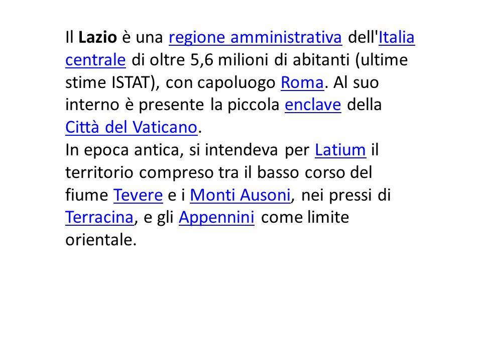 Il Lazio è una regione amministrativa dell'Italia centrale di oltre 5,6 milioni di abitanti (ultime stime ISTAT), con capoluogo Roma. Al suo interno è