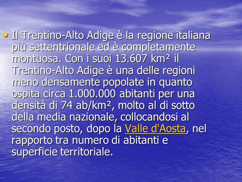 Il Trentino-Alto Adige è la regione italiana più settentrionale ed è completamente montuosa. Con i suoi 13.607 km² il Trentino-Alto Adige è una delle