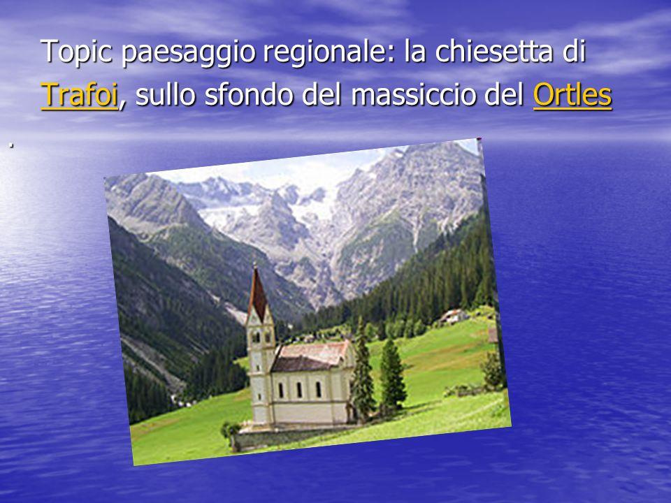 Topic paesaggio regionale: la chiesetta di Trafoi, sullo sfondo del massiccio del Ortles TrafoiOrtles TrafoiOrtles.