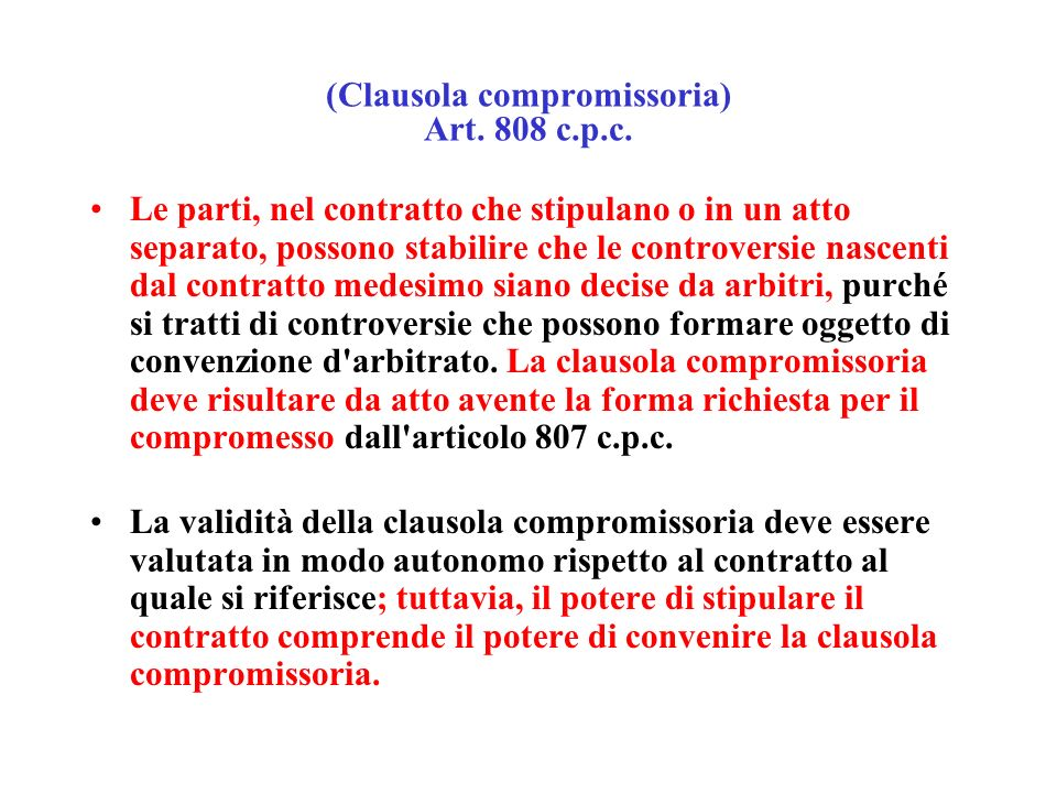 (Clausola compromissoria) Art. 808 c.p.c.