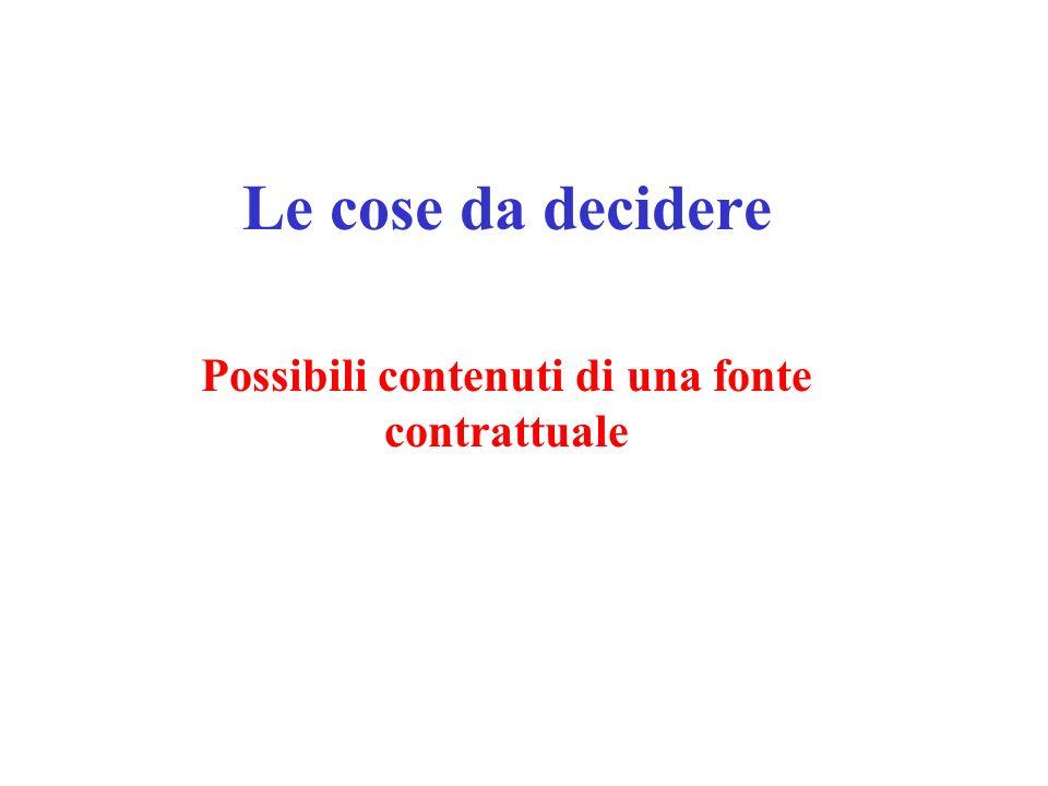 Le cose da decidere Possibili contenuti di una fonte contrattuale