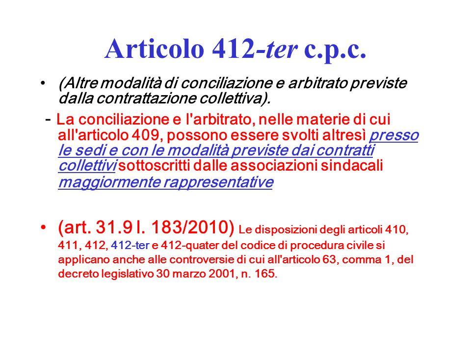 Quattro percorsi regolamentati Direzioni Provinciali Lavoro (conciliazione e arbitrato) Libero/irrituale (conciliazione e arbitrato) Organismi di certificazione (conciliazione) Camere arbitrali O.d.C.