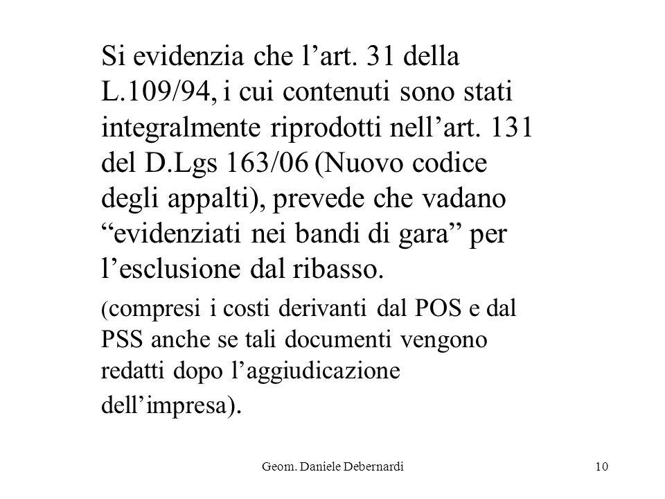 Geom. Daniele Debernardi10 Si evidenzia che lart. 31 della L.109/94, i cui contenuti sono stati integralmente riprodotti nellart. 131 del D.Lgs 163/06