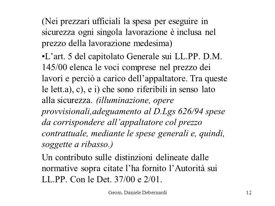 Geom. Daniele Debernardi12 (Nei prezzari ufficiali la spesa per eseguire in sicurezza ogni singola lavorazione è inclusa nel prezzo della lavorazione
