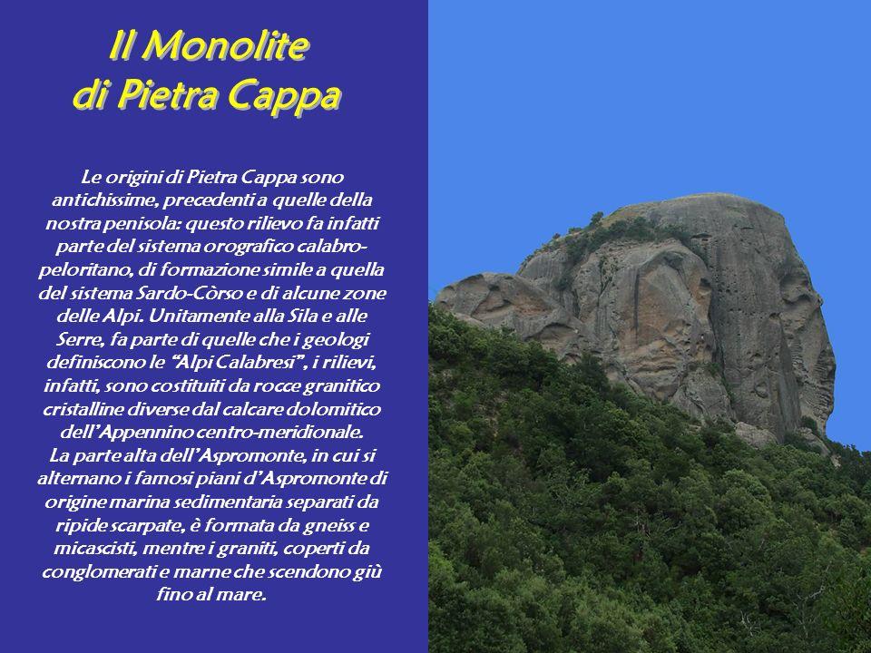 Le origini di Pietra Cappa sono antichissime, precedenti a quelle della nostra penisola: questo rilievo fa infatti parte del sistema orografico calabr