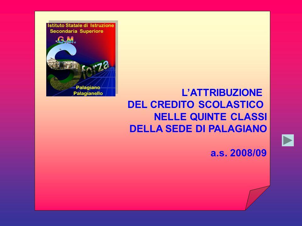 LATTRIBUZIONE DEL CREDITO SCOLASTICO NELLE QUINTE CLASSI DELLA SEDE DI PALAGIANO a.s. 2008/09