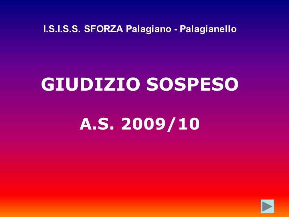 I.S.I.S.S. SFORZA Palagiano - Palagianello GIUDIZIO SOSPESO A.S. 2009/10