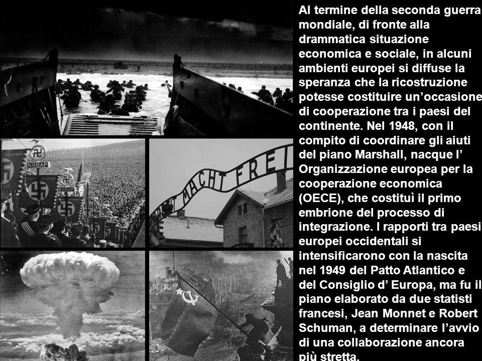 Al termine della seconda guerra mondiale, di fronte alla drammatica situazione economica e sociale, in alcuni ambienti europei si diffuse la speranza