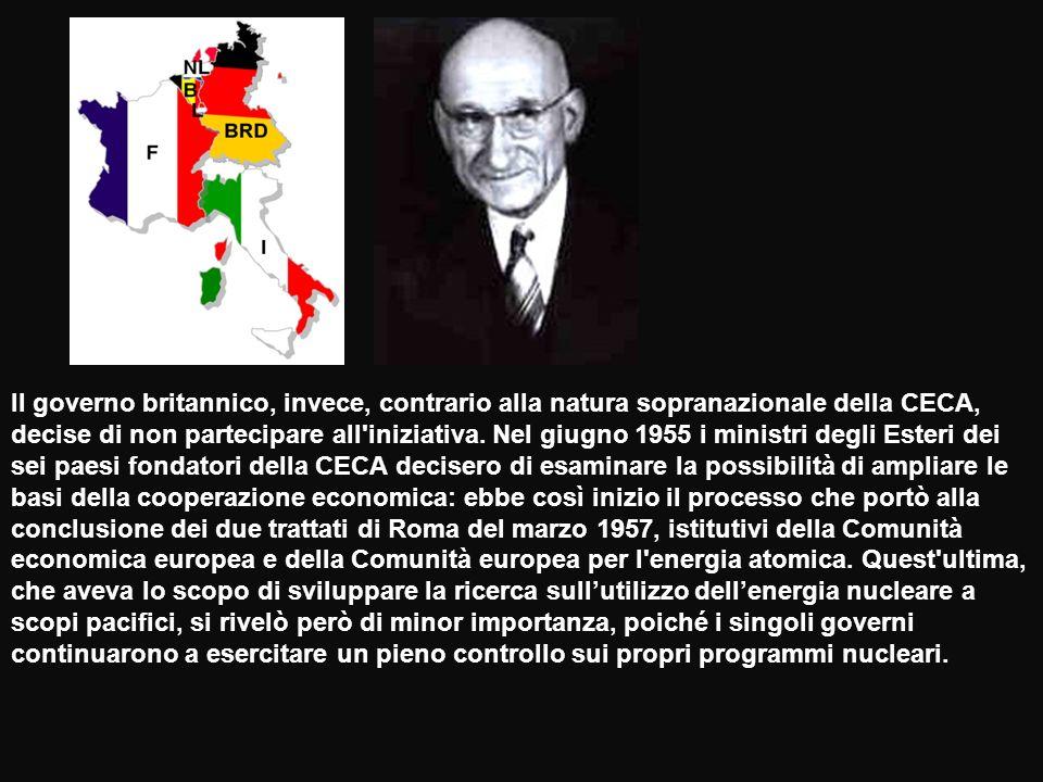 Il governo britannico, invece, contrario alla natura sopranazionale della CECA, decise di non partecipare all'iniziativa. Nel giugno 1955 i ministri d