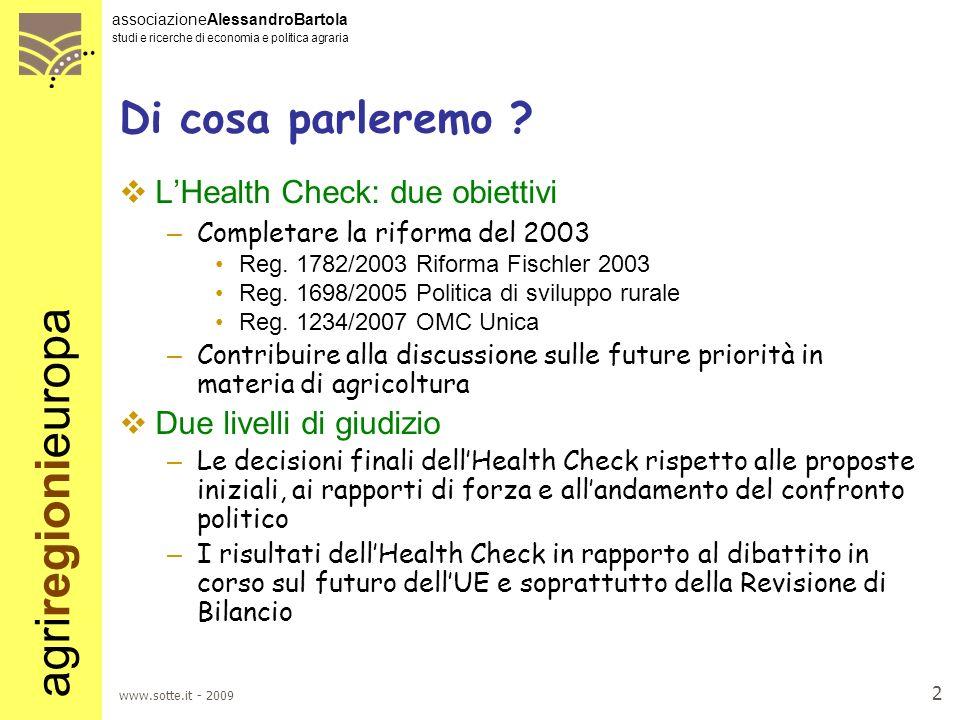agriregionieuropa associazioneAlessandroBartola studi e ricerche di economia e politica agraria www.sotte.it - 2009 2 Di cosa parleremo .