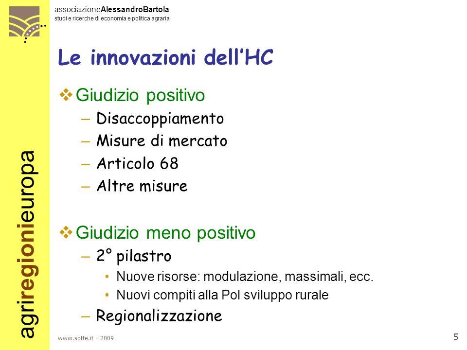 agriregionieuropa associazioneAlessandroBartola studi e ricerche di economia e politica agraria www.sotte.it - 2009 25 Quale sarà la struttura della PAC dopo il 2013 .