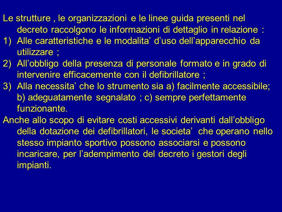 Le strutture, le organizzazioni e le linee guida presenti nel decreto raccolgono le informazioni di dettaglio in relazione : 1)Alle caratteristiche e