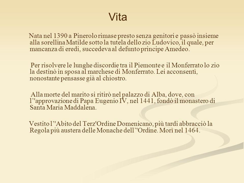 La sua pietà, già grande, aumentò dopo che ebbe ascoltato le prediche di San Vincenzo Ferrei, che trascorse parecchi mesi nel Monferrato.
