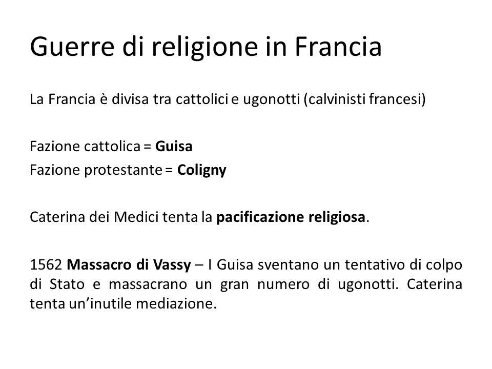 Guerre di religione in Francia 24 agosto 1572 Massacro della notte di S.