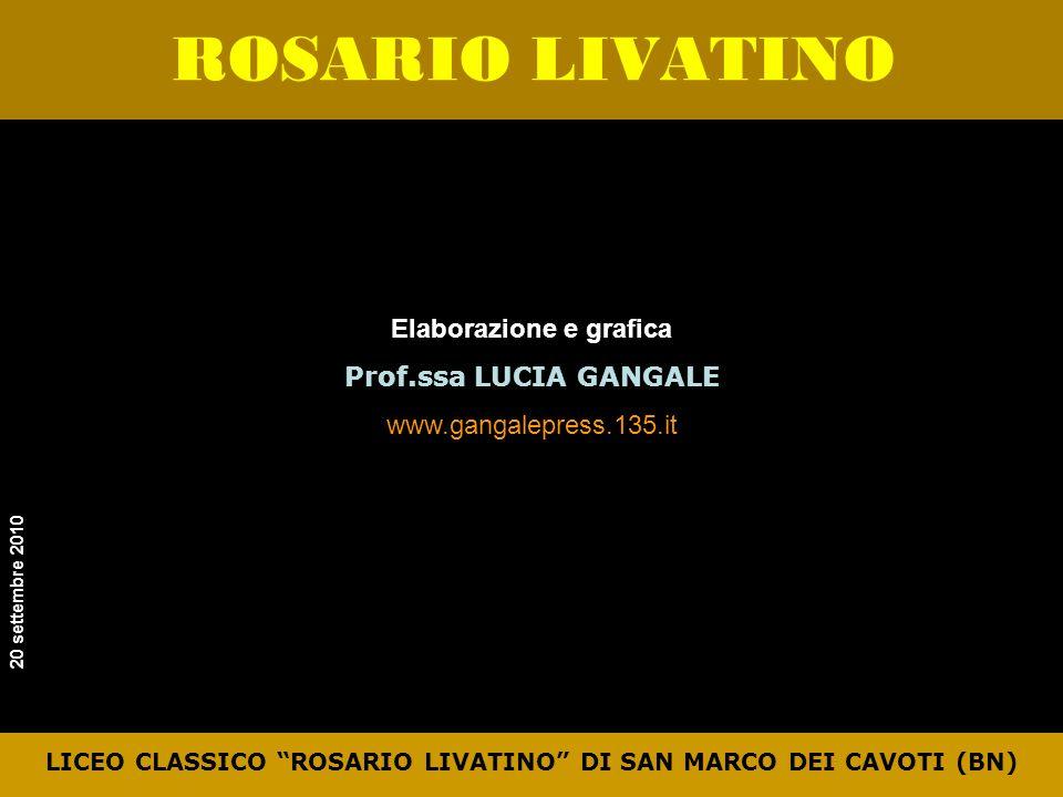 ROSARIO LIVATINO LICEO CLASSICO ROSARIO LIVATINO DI SAN MARCO DEI CAVOTI (BN) Elaborazione e grafica Prof.ssa LUCIA GANGALE www.gangalepress.135.it 20