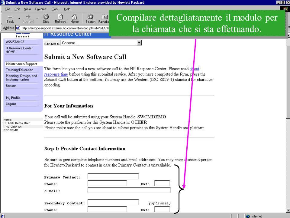 Customer Support Research & Development Compilare dettagliatamente il modulo per la chiamata che si sta effettuando.