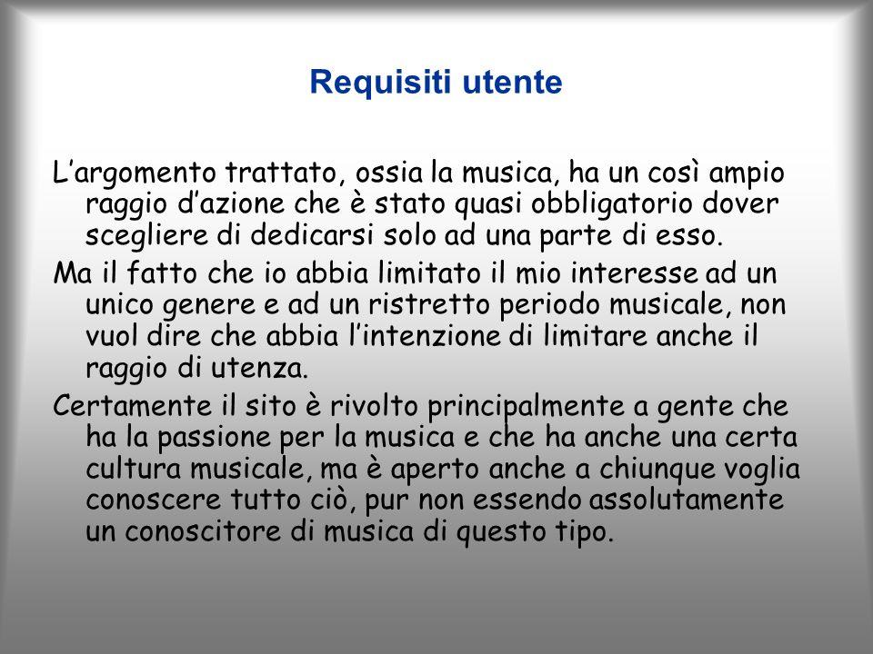 Requisiti utente Largomento trattato, ossia la musica, ha un così ampio raggio dazione che è stato quasi obbligatorio dover scegliere di dedicarsi solo ad una parte di esso.