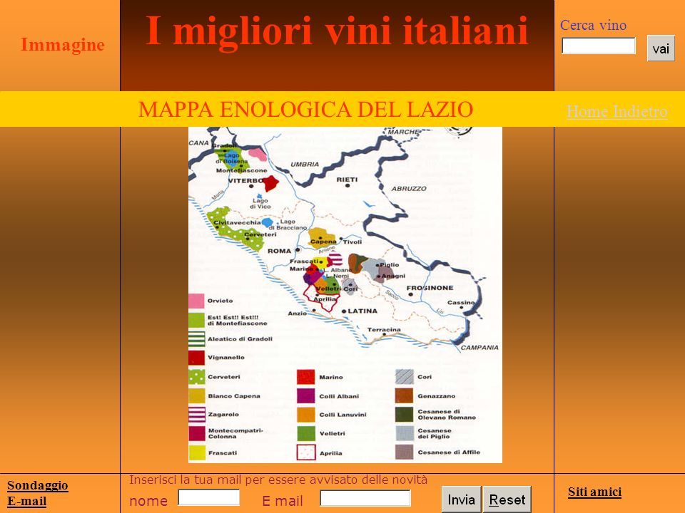 I migliori vini italiani MAPPA ENOLOGICA DEL LAZIO Home Indietro Home Indietro Siti amici Sondaggio E-mail Inserisci la tua mail per essere avvisato d