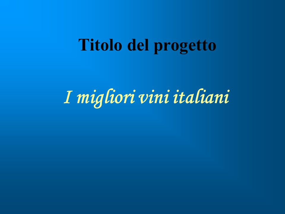 Titolo del progetto I migliori vini italiani