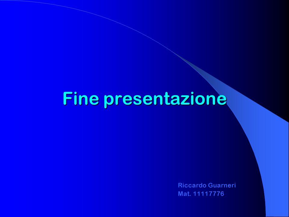 Fine presentazione Riccardo Guarneri Mat. 11117776
