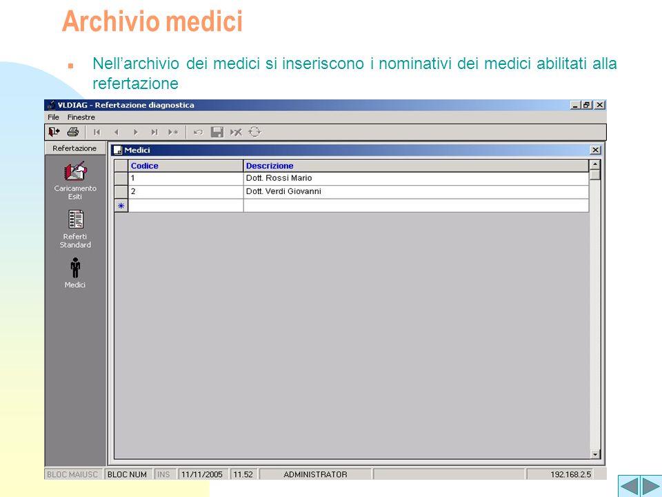 Archivio medici n Nellarchivio dei medici si inseriscono i nominativi dei medici abilitati alla refertazione