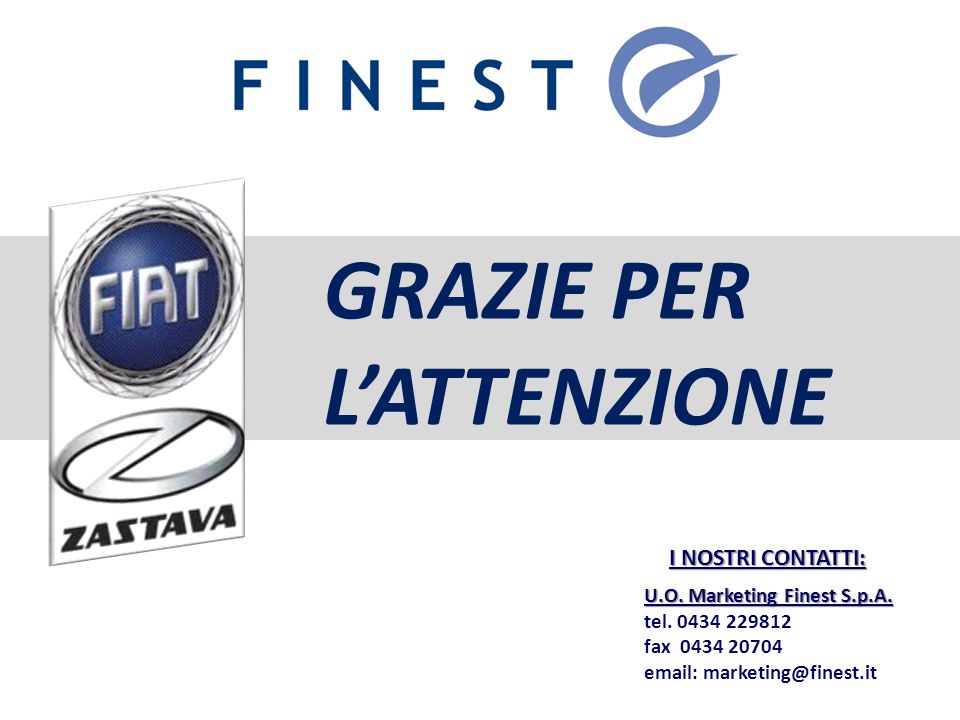 GRAZIE PER LATTENZIONE U.O. Marketing Finest S.p.A.