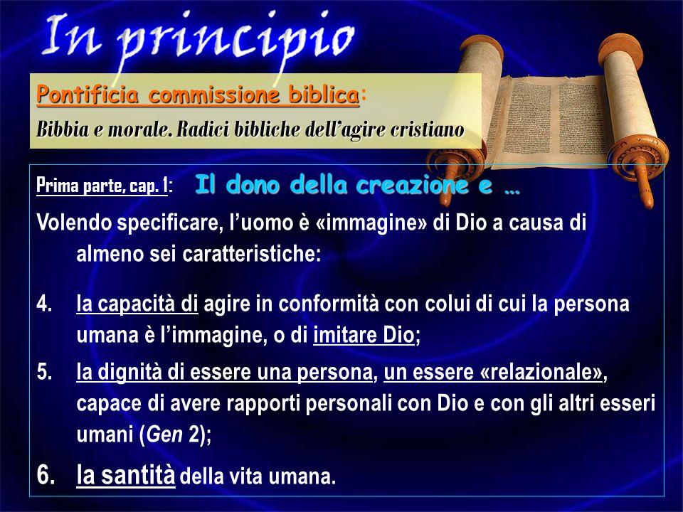 Il dono della creazione e … Prima parte, cap. 1 : Il dono della creazione e … Volendo specificare, luomo è «immagine» di Dio a causa di almeno sei car