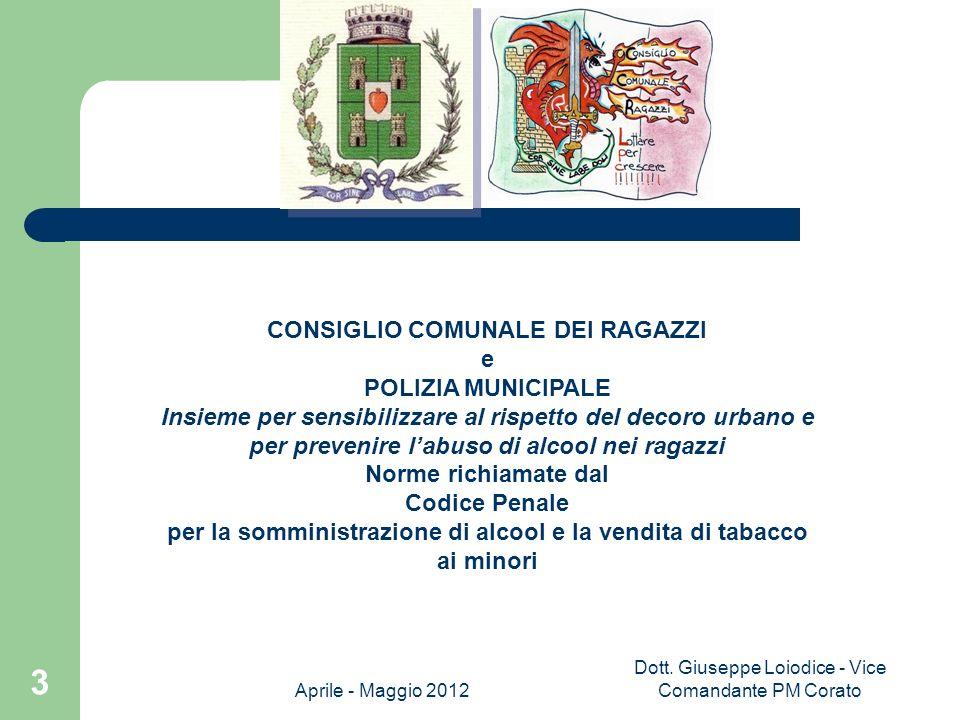 Aprile - Maggio 2012 Dott.Giuseppe Loiodice - Vice Comandante PM Corato 4 Art.