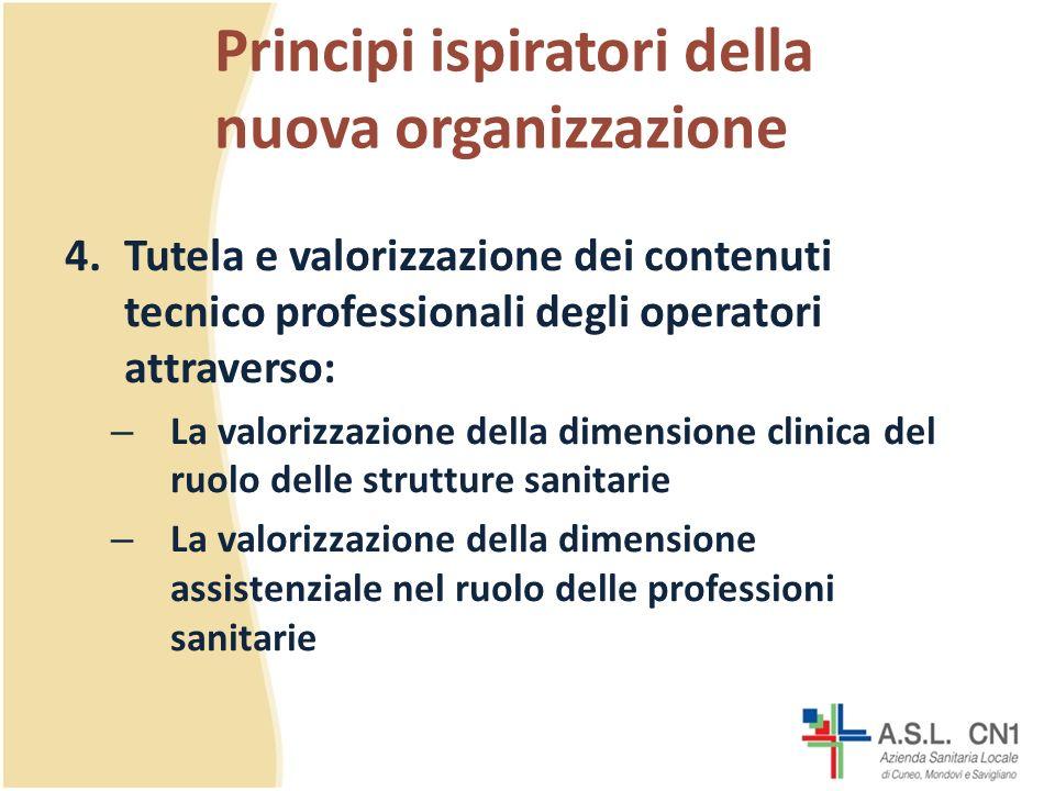 Principi ispiratori della nuova organizzazione 5.