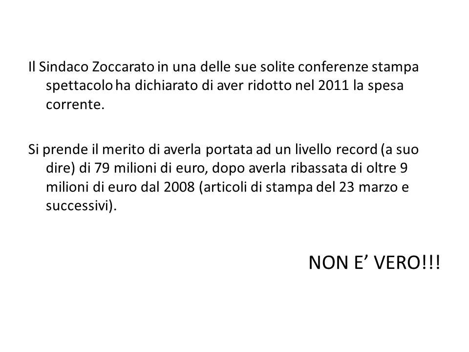 Il Sindaco Zoccarato in una delle sue solite conferenze stampa spettacolo ha dichiarato di aver ridotto nel 2011 la spesa corrente. Si prende il merit