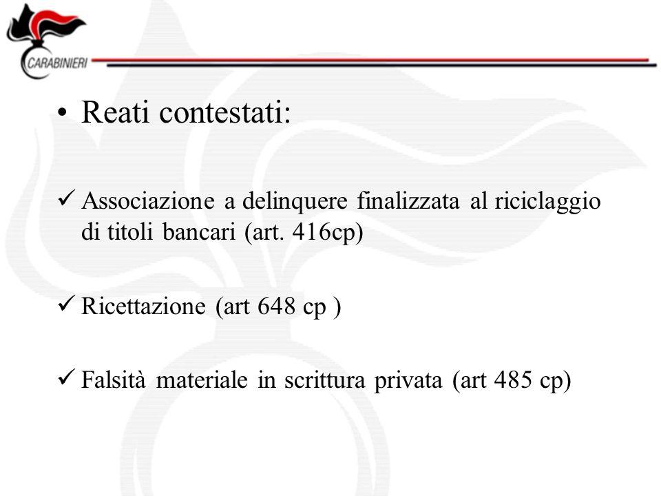 Reati contestati: Associazione a delinquere finalizzata al riciclaggio di titoli bancari (art.
