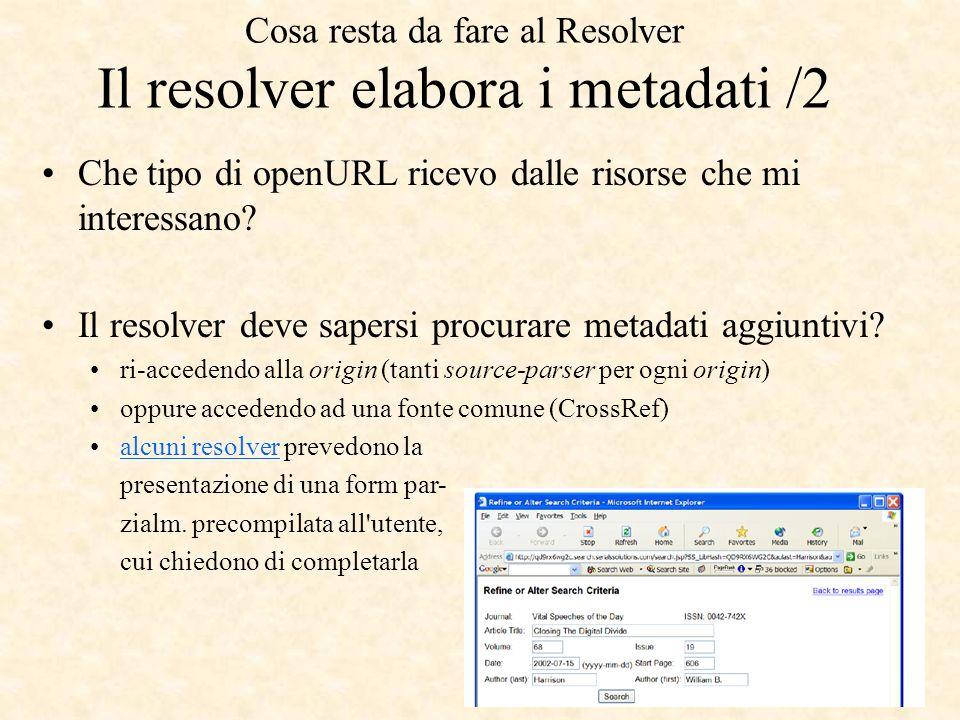 Che tipo di openURL ricevo dalle risorse che mi interessano? Il resolver deve sapersi procurare metadati aggiuntivi? ri-accedendo alla origin (tanti s