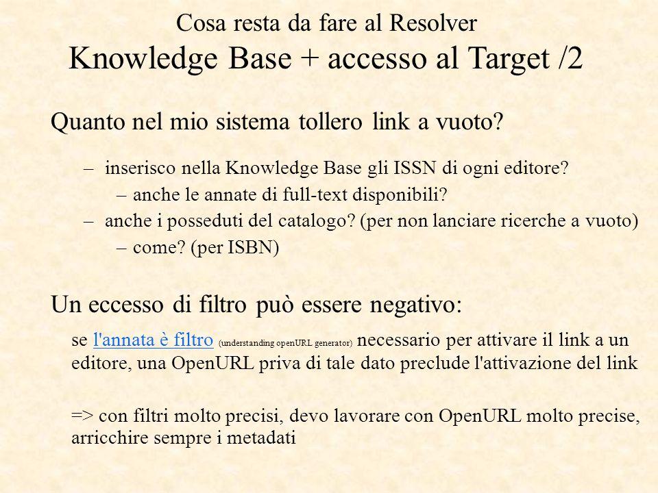Quanto nel mio sistema tollero link a vuoto? – inserisco nella Knowledge Base gli ISSN di ogni editore? –anche le annate di full-text disponibili? – a