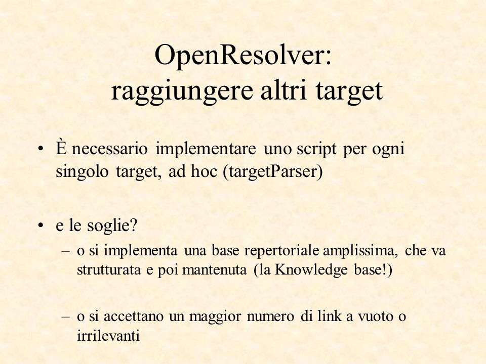 OpenResolver: raggiungere altri target È necessario implementare uno script per ogni singolo target, ad hoc (targetParser) e le soglie.
