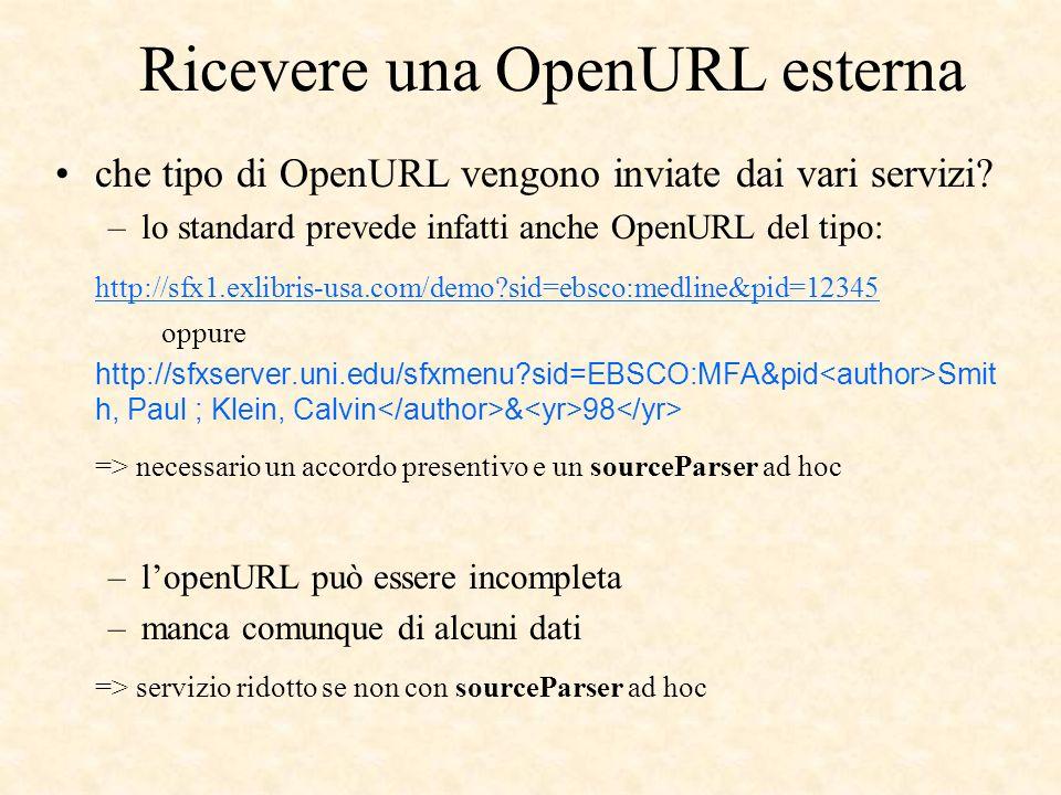 Ricevere una OpenURL esterna che tipo di OpenURL vengono inviate dai vari servizi? –lo standard prevede infatti anche OpenURL del tipo: http://sfx1.ex