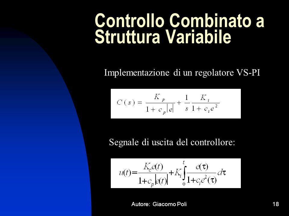 Autore: Giacomo Poli18 Controllo Combinato a Struttura Variabile Implementazione di un regolatore VS-PI Segnale di uscita del controllore: