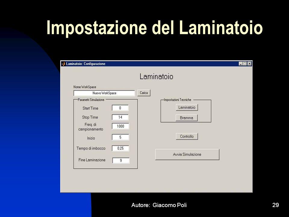 Autore: Giacomo Poli29 Impostazione del Laminatoio