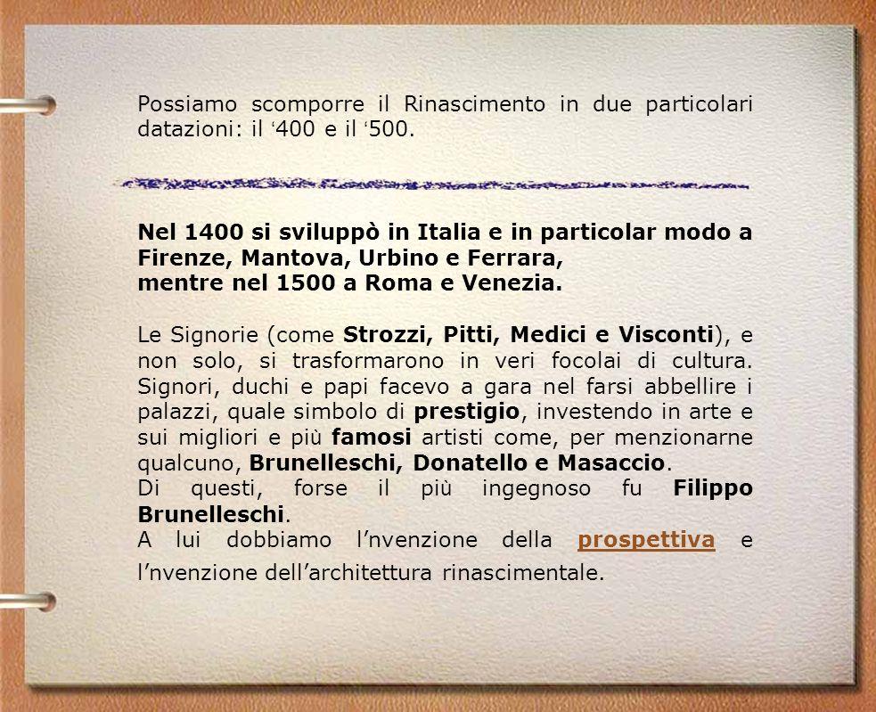 Brunelleschi Filippo Brunelleschi, (Firenze, 1377, 15 aprile 1446), è stato un architetto, ingegnere, scultore, orafo e scenografo italiano del Rinascimento.Firenze137715 aprile1446architettoingegnerescultoreorafo scenografoitalianoRinascimento Fu uno dei tre primi grandi iniziatori del Rinascimento fiorentino con Donatello e Masaccio.Rinascimento fiorentinoDonatelloMasaccio In particolare a lui si deve l invenzione della prospettiva a punto unico di fuga,prospettiva si dedicò principalmente all architettura, costruendo, quasi esclusivamente a Firenze, edifici che fecero scuola.