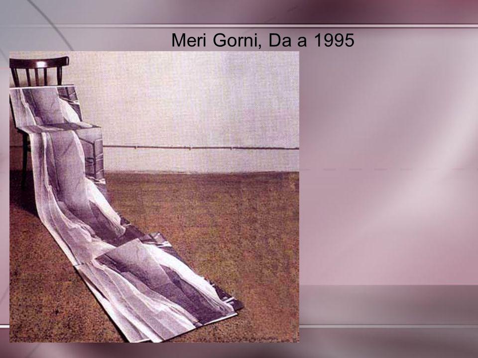 Meri Gorni, Da a 1995