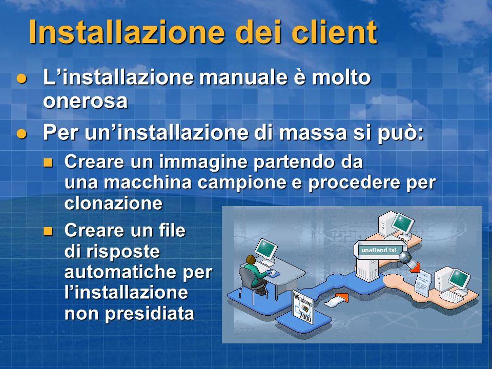 Installazione dei client Linstallazione manuale è molto onerosa Linstallazione manuale è molto onerosa Per uninstallazione di massa si può: Per uninst