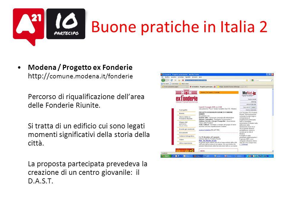 Buone pratiche in Italia 2 Modena / Progetto ex Fonderie http:// comune.modena.it/fonderie Percorso di riqualificazione dellarea delle Fonderie Riunit
