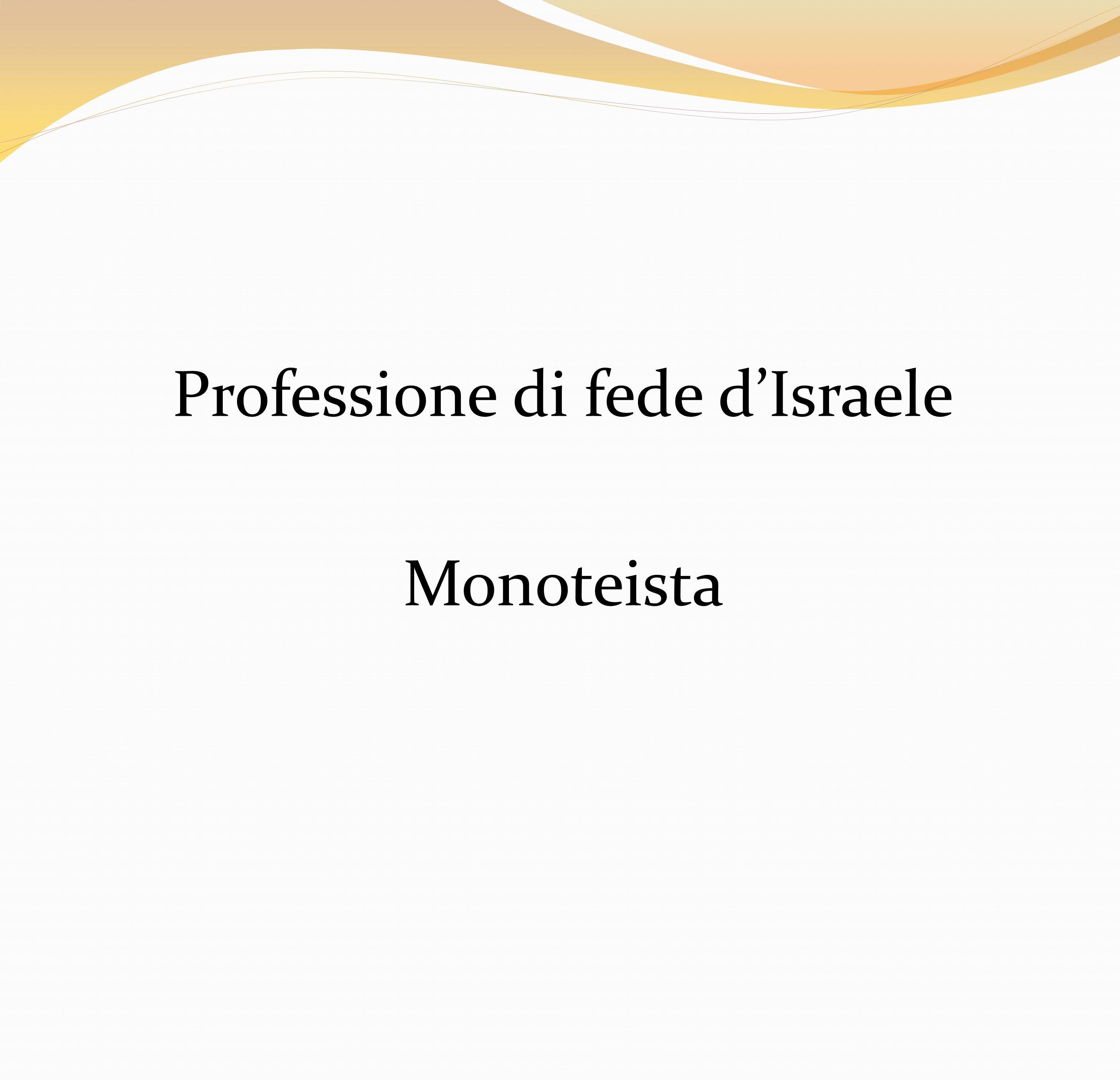Professione di fede dIsraele Monoteista
