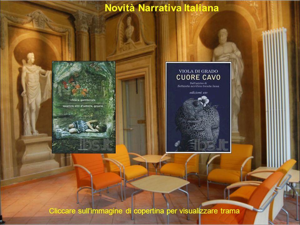 Novità Narrativa Italiana Cliccare sullimmagine di copertina per visualizzare trama