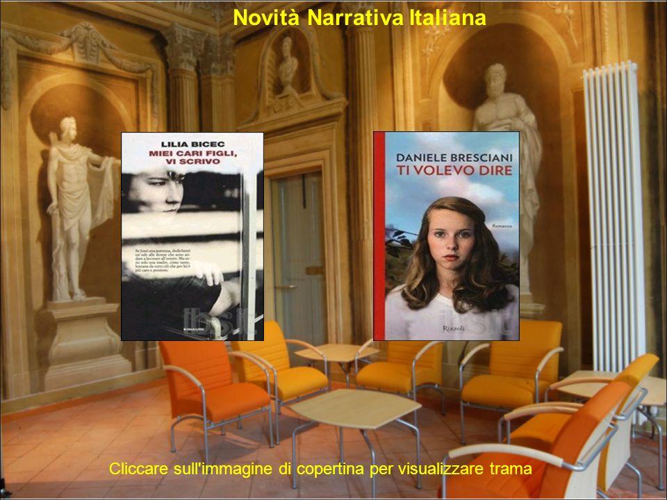 Novità Narrativa Italiana Cliccare sull immagine di copertina per visualizzare trama